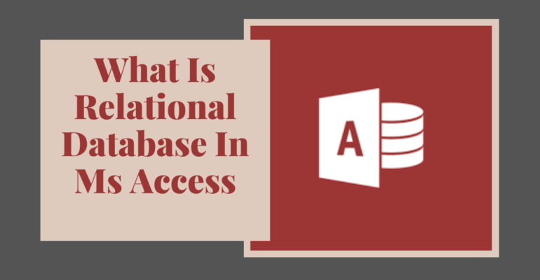 What Is Relational Database In Ms Access